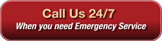 Call Us 24/7 - When you need Emergency Service