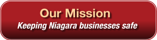 Our Mission - Keeping Niagara businesses safe